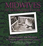 A book of rituals and reflections inviting readers to discover feminine spirituality as part of a larger circle of women who are midwifing one another through processes of change and transition in their lives?bringing forth a future that is n...