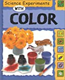 Science Experiments with Color, Sally Nankivell-Aston and Dorothy M. Jackson, 0531145816