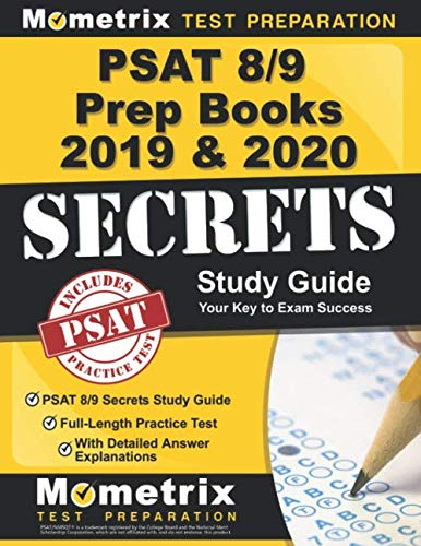 PSAT 8/9 Prep Books 2019 & 2020: PSAT 8/9 Secrets Study Guide, Full-Length Practice Test with Detailed Answer Explanations: [Includes Step-by-Step Review Video Tutorials]