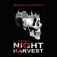 Night Harvest: A Novel Audiobook by Michael Alexiades Narrated by Dennis Holland