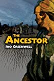 The Ancestor, Ivo Greenwell, 0595660096
