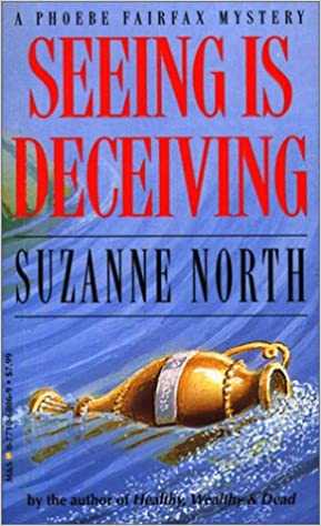 Seeing Is Deceiving (Phoebe Fairfax Mystery)