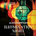 Illumination Night Audiobook by Alice Hoffman Narrated by Suzanne Toren