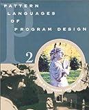 Pattern Languages of Program Design 2 (v. 2)