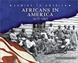 Africans in America: 1619-1865, Kay Melchisedech Olson and Kay Melchisedech Olson, 0736812040