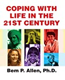 Coping with Life in the 21st Century, Bem Allen, 0595162002