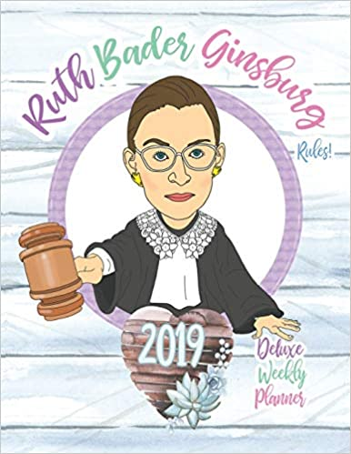 2019 Deluxe Weekly Planner Ruth Bader Ginsburg Rules
