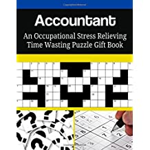 Accountant An Occupational Stress Relieving Time Wasting Puzzle Gift Book