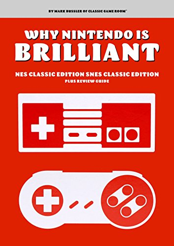 Why Nintendo is Brilliant: NES Classic Edition SNES Classic Edition Plus Review Guide (English Edition)