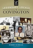 Legendary Locals of Covington, Robert Schrage, 1467101729