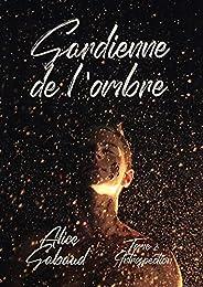 Gardienne de l'ombre: tome 2 : Introspection (French Edit