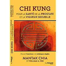 Chi Kung : Pour la santé de la prostate et la vigueur sexuelle (French Edition)