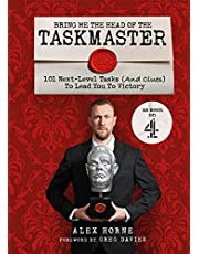 Bring Me The Head Of The Taskmaster: 101 next-level tasks (and clues) that will lead one ordinary person to some extraordinary Taskmaster treasure