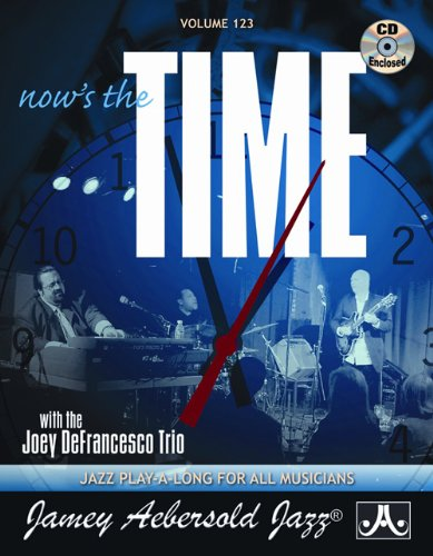 Vol. 123, Now's the Time: Standards with the Joey Defrancesco Trio (Book & CD Set) (Play- a-Long)