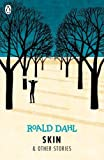 Skin and Other Stories (Dahl Fiction)