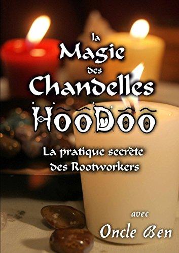 La Magie des Chandelles HooDoo - La prat...