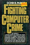 Fighting Computer Crime, Donn B. Parker, 068417796X
