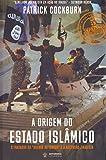 A Origem do Estado Islâmico. O Fracasso da Guerra ao Terror e a Ascensão Jihadista