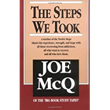 The Steps We Took: A Teacher of the Twelve Steps Shares His Experience