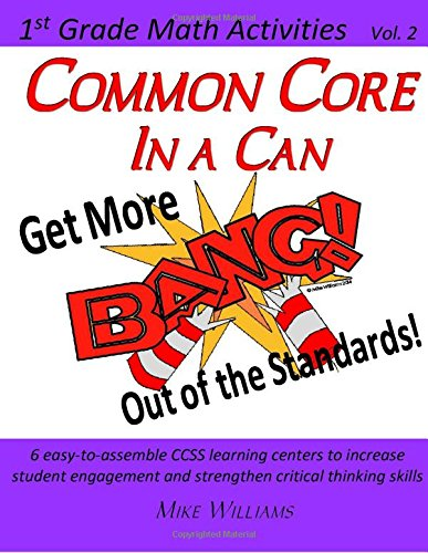 Read Online Common Core in a Can! 1st Grade Math Vol. 2: Get More BANG! Out of the Standards! (1st Grade Math Activities) (Volume 2) ebook