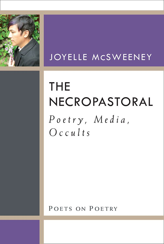 Read Online The Necropastoral: Poetry, Media, Occults (Poets On Poetry) PDF