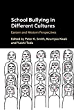School Bullying in Different Cultures: Eastern and Western Perspectives