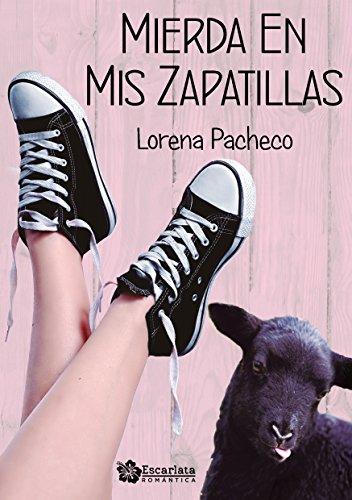 Mierda en mis zapatillas (Spanish Edition) by [Pacheco, Lorena]