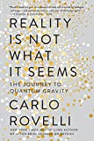 img - for Reality Is Not What It Seems: The Journey to Quantum Gravity book / textbook / text book