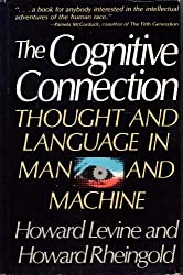 The Cognitive Connection: Thought and Language in Man and Machine