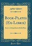 Book-Plates (Ex-Libris): Series I., Library Interior Book-Plates (Classic Reprint)