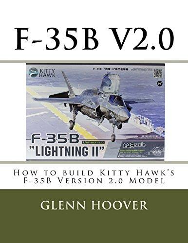 F-35B V2.0: How to build Kitty Hawk's F-35B Version 2.0 Model (Glenn Hoover Model Build Series) (Volume 5)