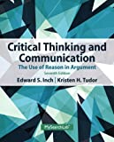 Critical Thinking and Communication, Edward S. Inch and Barbara Warnick, 0205925774
