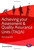 Achieving Your Assessment and Quality Assurance Units (TAQA), Gravells, Ann, 1446274454