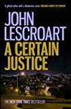 A Certain Justice by John Lescroart front cover