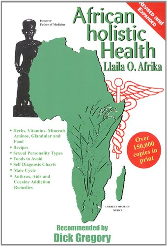 African Holistic Health (The Complete Textbook Of Holistic Self Diagnosis)