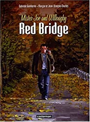 Red Bridge, Tome 1 : Mister Joe and Willoagby