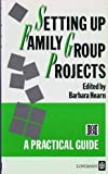 Setting up Family Group Projects, Barbara Hearn, 058209142X