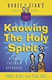 Bruce & Stan's Pocket Guide to Knowing the Holy Spirit: A User Friendly Approach (Bruce & Stan's Pocket Guides)