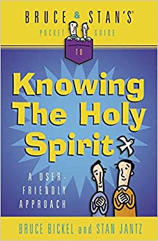 Book Bruce & Stan's Pocket Guide to Knowing the Holy Spirit: A User Friendly Approach (Bruce & Stan's Pocket Guides)