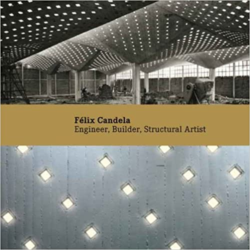 Book Félix Candela: Engineer, Builder, Structural Artist (Princeton University Art Museum Monographs)