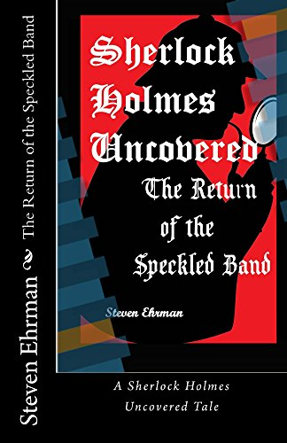 The Return of the Speckled Band (A Sherlock Holmes Uncovered Tale Book 12) ()