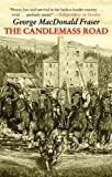The Candlemass Road, George MacDonald Fraser, 161608099X