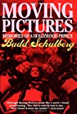 Moving Pictures: Memories of a Hollywood Prince by Budd Schulberg front cover