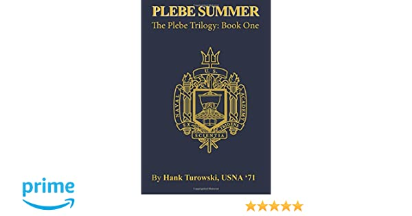 Plebe Summer (The Plebe Trilogy) (Volume 1): Mr Henry John