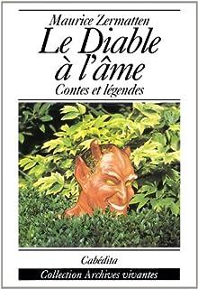 Le diable à l'âme : [contes et légendes], Zermatten, Maurice