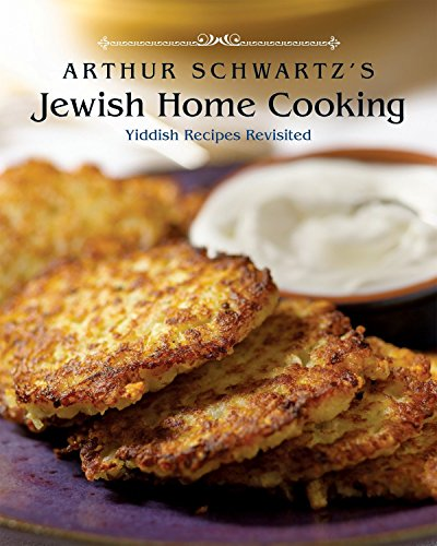 Arthur Schwartz's Jewish Home Cooking: Yiddish Recipes Revisited by Arthur Schwartz