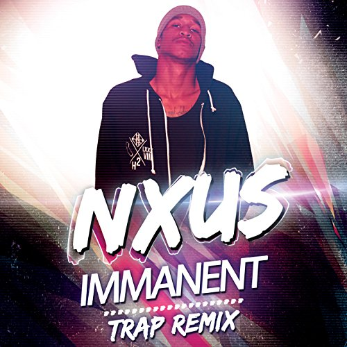 Immanent (Trap Remix) By NXUS On Amazon Music