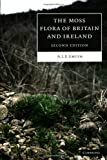 The Moss Flora of Britain and Ireland, A. J. E. Smith, 0521546729