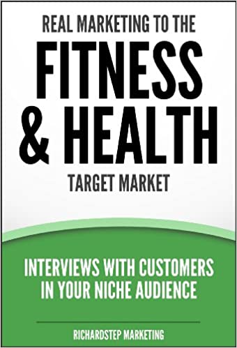 Real Marketing To The Fitness & Health Target Market: