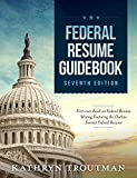 Federal Resume Guidebook (7th Edition): Federal Resume Writing Featuring the Outline Format Federal Resume